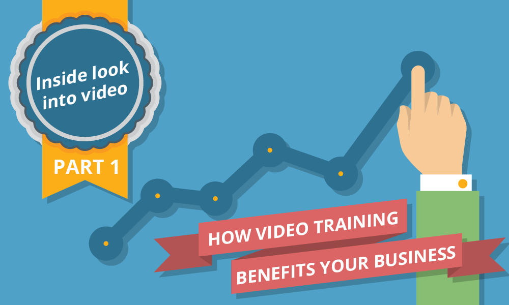 How Video Training Benefits your Business