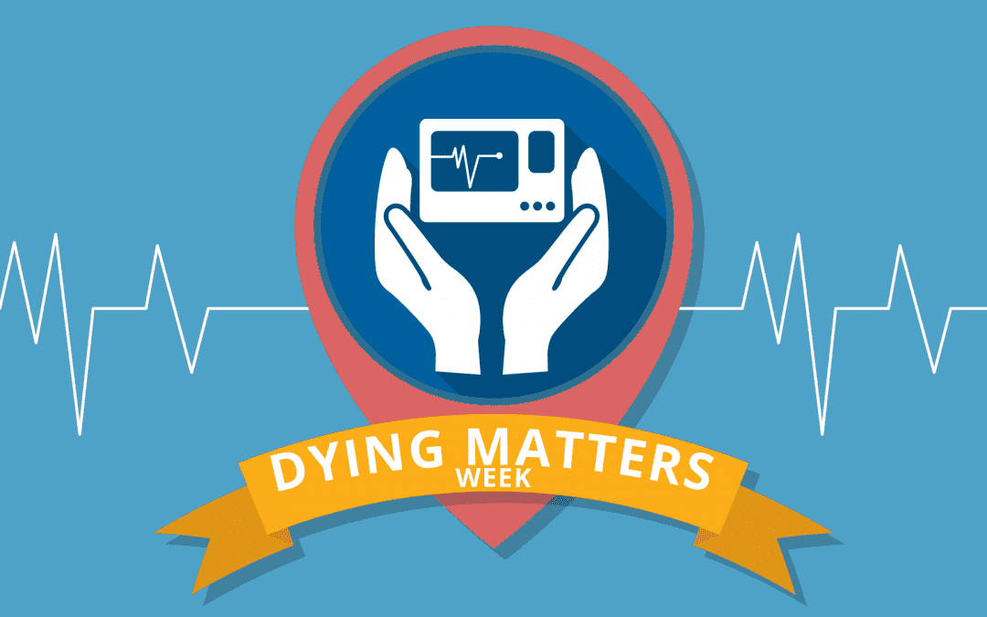 Dying Matters Week 14th-20th May